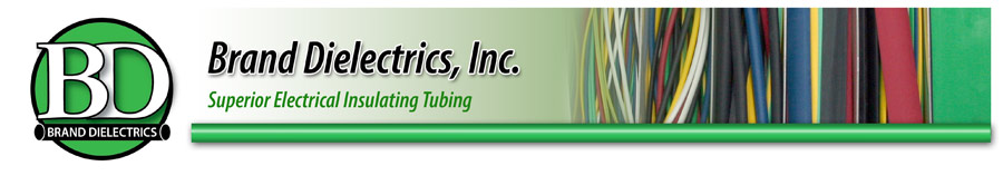 Brand Dielectrics heat shrink tubing, insulating electrical tubing and more